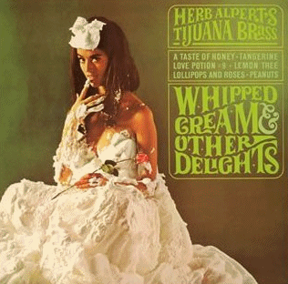 Herb Alpert's Tijuana Brass - Whipped Cream and other Delights